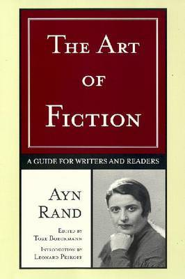The Art of Fiction: a Guide for Writers and Readers by Ayn Rand image