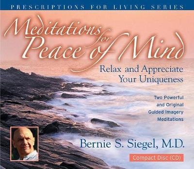 Meditations for Peace of Mind by Bernie S. Siegel