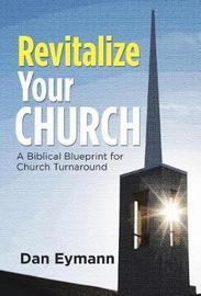 Revitalize Your Church by Dan Eymann