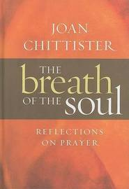 The Breath of the Soul by Joan Chittister