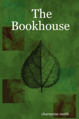 The Bookhouse by Charmaine, Smith