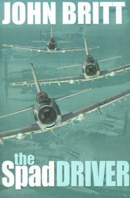 The Spad Driver by John Britt