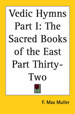 Vedic Hymns Part I: The Sacred Books of the East Part Thirty-Two