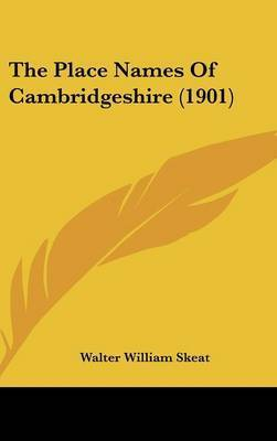 The Place Names of Cambridgeshire (1901) by Walter William Skeat