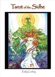 Tarot of the Sidhe by Emily Carding