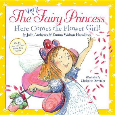 The Very Fairy Princess: Here Comes the Flower Girl! by Julie Andrews image