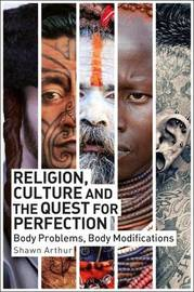 Religion, Culture and the Quest for Perfection by Shawn Arthur image