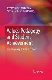 Values Pedagogy and Student Achievement by Terence Lovat