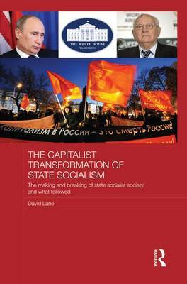 The Capitalist Transformation of State Socialism by David Lane image