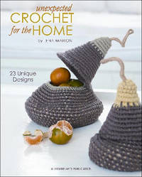 Unexpected Crochet for the Home by Lena Maikon image