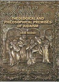 Theological and Philosophical Premises of Judaism by Jacob Neusner image