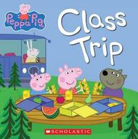 Class Trip (Peppa Pig) by Scholastic