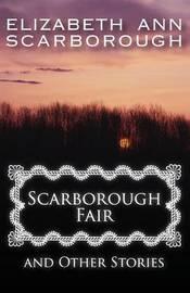 Scarborough Fair by Elizabeth Ann Scarborough