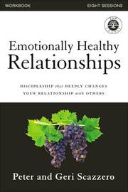Emotionally Healthy Relationships Workbook by Peter Scazzero