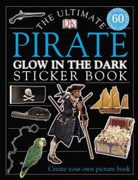 The Ultimate Pirate Glow in the Dark Sticker Book image