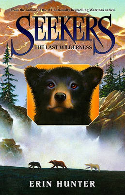 The Last Wilderness (Seekers #4) by Erin Hunter image