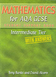 Mathematics for AQA GCSE: Intermediate Tier (with Answers): Student Support Book by Tony Banks image