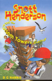 Snott Henderson and the Orsom Towers Gang by G. Harris D image