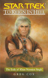 Star Trek: To Reign in Hell: The Exile of Khan Noonien Singh by Greg Cox image