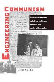 Engineering Communism by Steven T Usdin