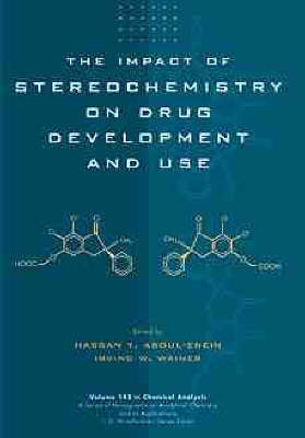 The Impact of Stereochemistry on Drug Development and Use by Hassan Y Aboul-Enein