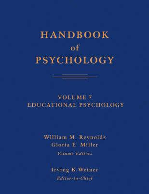 Handbook of Psychology: v. 7: Educational Psychology