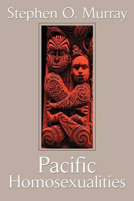 Pacific Homosexualities by Stephen O Murray image