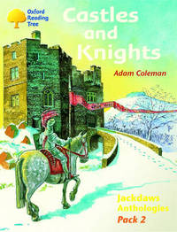 Oxford Reading Tree: Levels 8-11: Jackdaws: Pack 2: Castles and Knights by Adam Coleman image