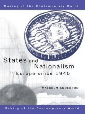 States and Nationalism in Europe since 1945 by Malcolm Anderson
