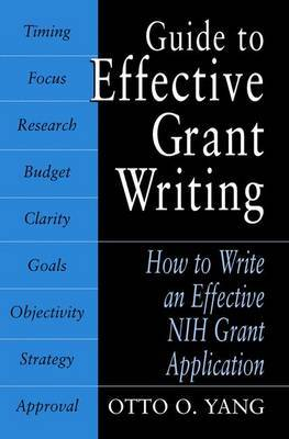 Guide to Effective Grant Writing: How to Write a Successful NIH Grant Application by Otto O. Yang (UCLA Medical School, Los Angeles, California) image