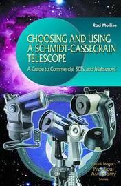 Choosing and Using a Schmidt-Cassegrain Telescope by Rod Mollise