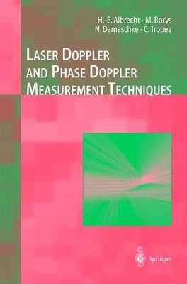 Laser Doppler and Phase Doppler Measurement Techniques by H.E. Albrecht