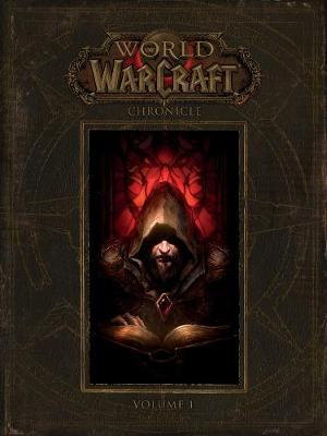 World of Warcraft: Chronicle Volume 1 by Blizzard Entertainment image