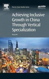 Achieving Inclusive Growth in China Through Vertical Specialization by WANG