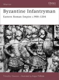 Byzantine Infantryman: Eastern Roman Empire c.900-1204 by Timothy Dawson image