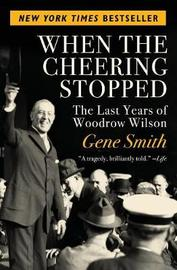 When the Cheering Stopped by Gene Smith