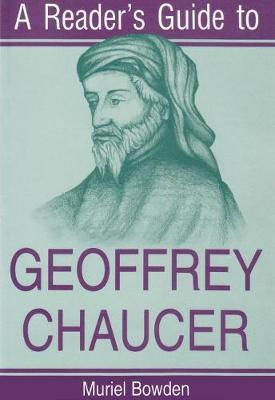 Reader's Guide to Geoffrey Chaucer by Muriel Bowden