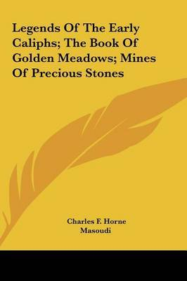 Legends of the Early Caliphs; The Book of Golden Meadows; Mines of Precious Stones by Masoudi image