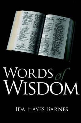 Words of Wisdom by Ida Hayes Barnes