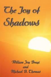 The Joy of Shadows by William Joy Bragi image