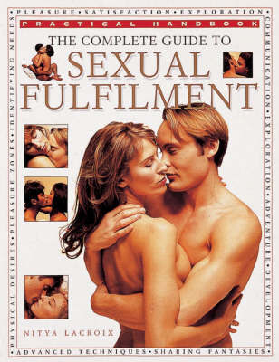 The Complete Guide to Sexual Fulfilment by Nitya Lacroix