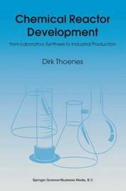 Chemical Reactor Development by Dirk Thoenes