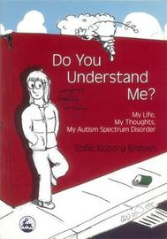 Do You Understand Me?: My Life, My Thoughts, My Autism Spectrum Disorder by Sofie Koborg Brosen image