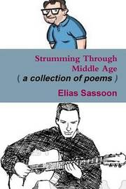 Strumming Through Middle Age by Elias Sassoon