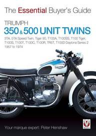 Triumph 350 & 500 Twins by Peter Henshaw