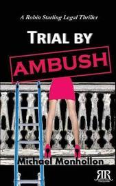 Trial by Ambush by Michael Monhollon