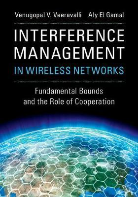Interference Management in Wireless Networks by Venugopal V. Veeravalli