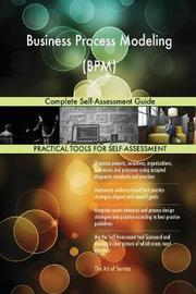 Business Process Modeling (Bpm) Complete Self-Assessment Guide by Gerardus Blokdyk