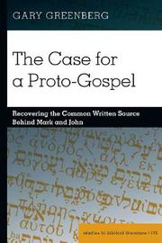 The Case for a Proto-Gospel by Gary Greenberg