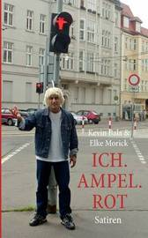 Ich. Ampel. Rot by Elke Morick